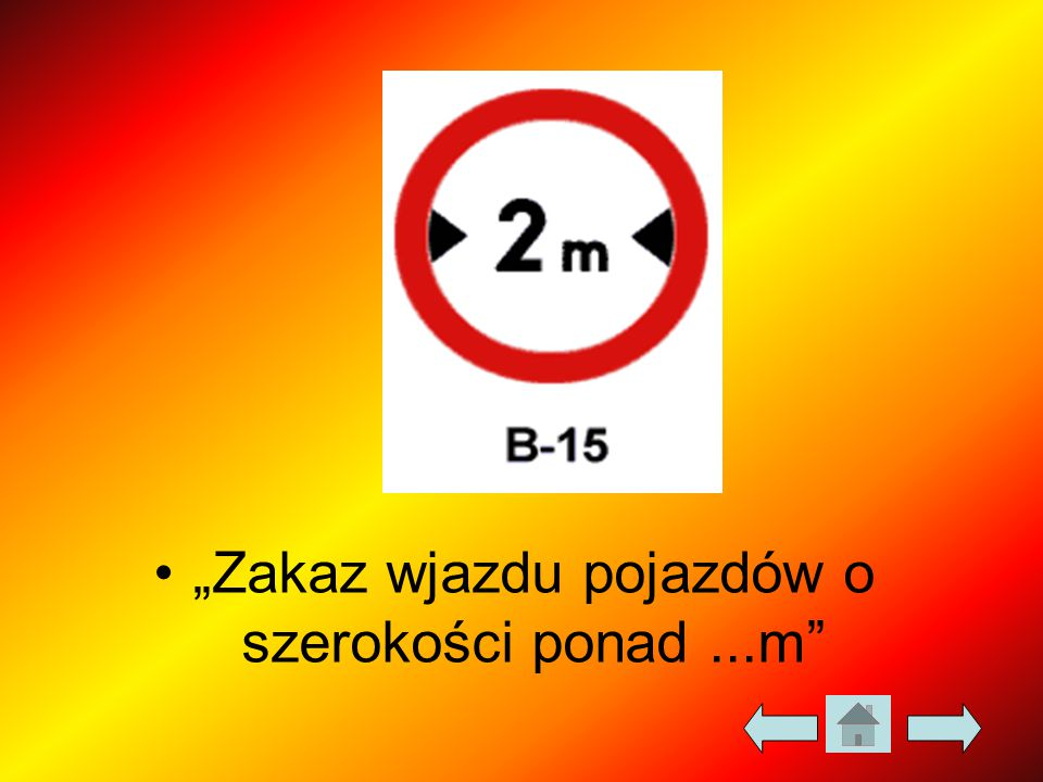 """""""Zakaz wjazdu pojazdów o szerokości ponad...m"""""""