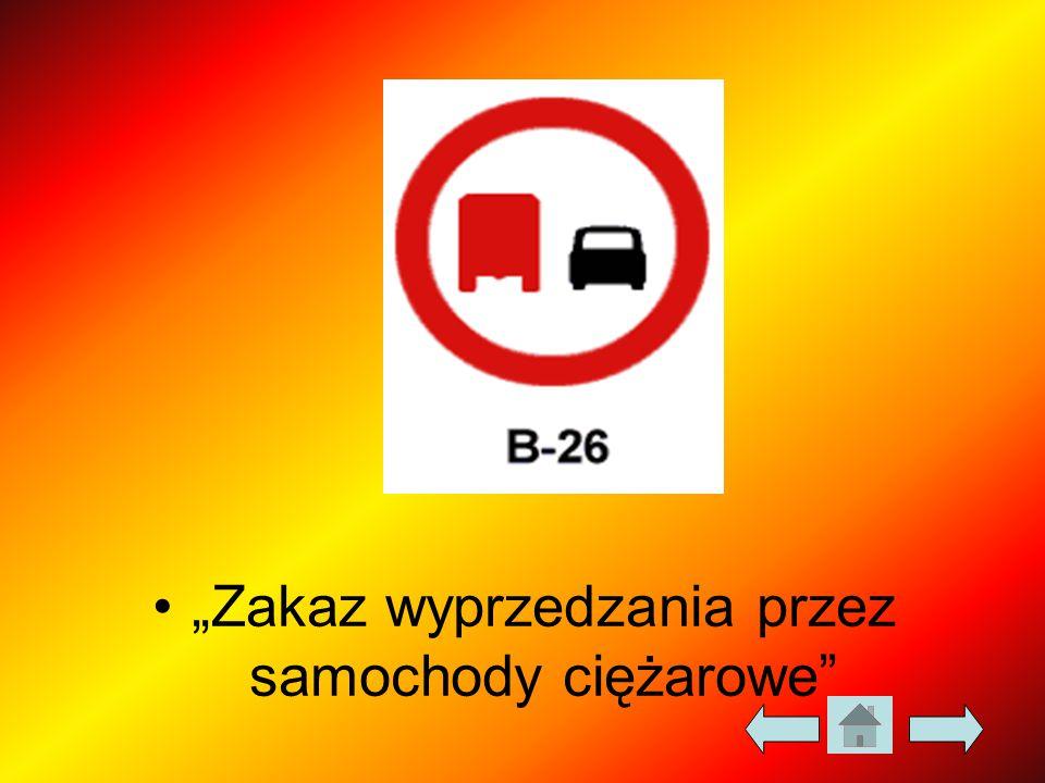 """""""Zakaz wyprzedzania przez samochody ciężarowe"""""""