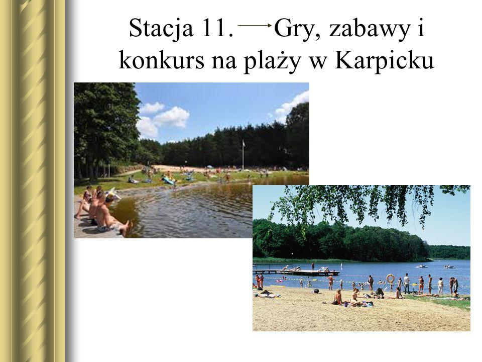 Stacja 11. Gry, zabawy i konkurs na plaży w Karpicku