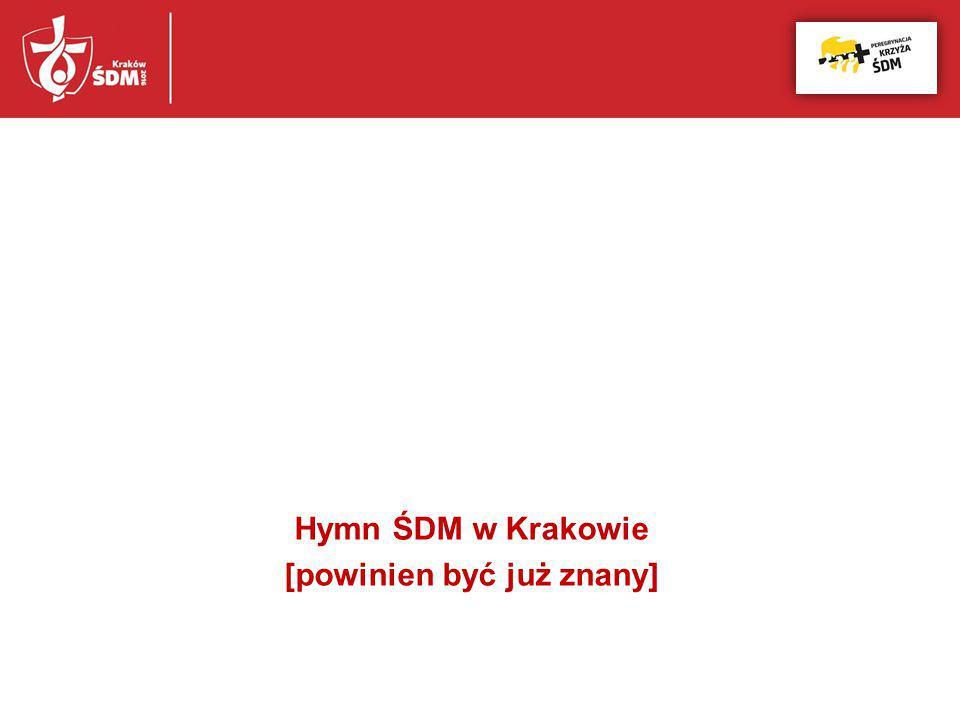 Hymn ŚDM w Krakowie [powinien być już znany]