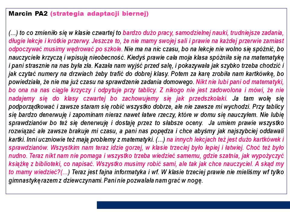 Marcin PA2 (strategia adaptacji biernej) (…) to co zmieniło się w klasie czwartej to bardzo dużo pracy, samodzielnej nauki, trudniejsze zadania, długi