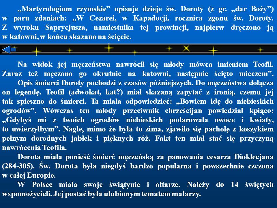 """""""Martyrologium rzymskie opisuje dzieje św.Doroty (z gr."""