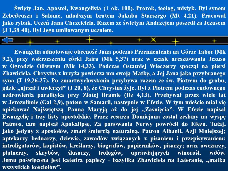 Święty Jan, Apostoł, Ewangelista (+ ok.100). Prorok, teolog, mistyk.