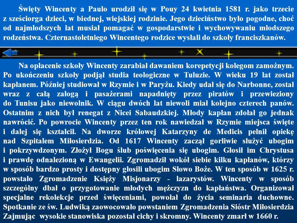 Święty Wincenty a Paulo urodził się w Pouy 24 kwietnia 1581 r.