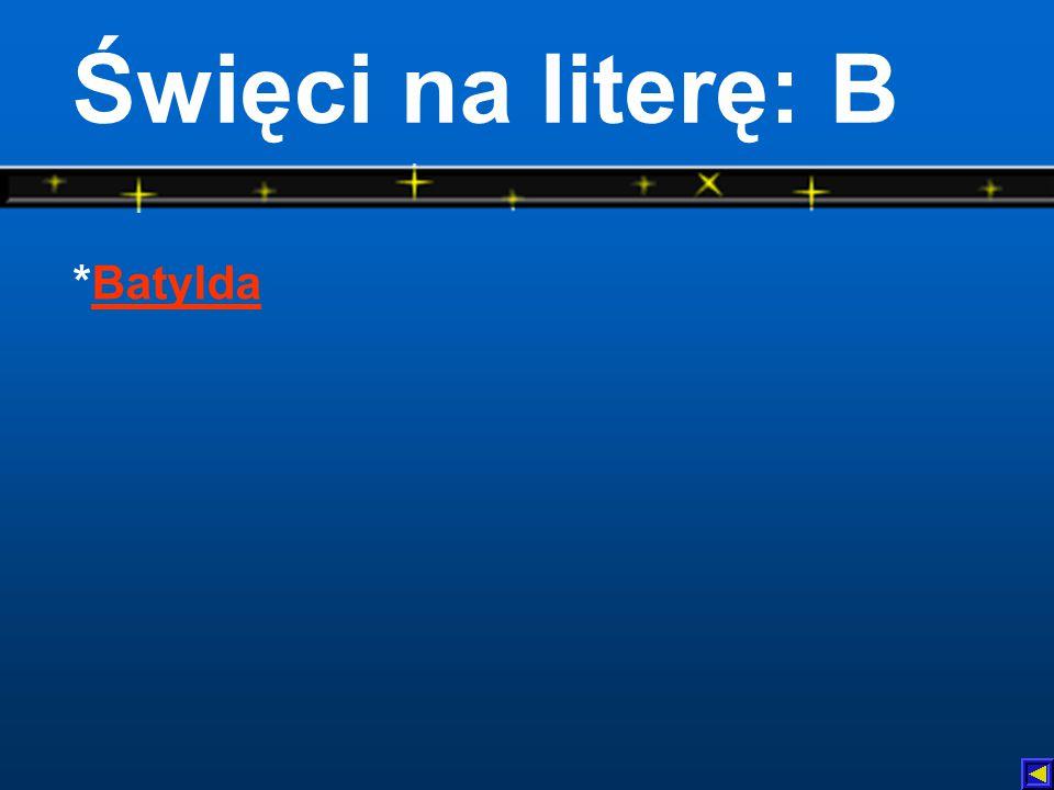 Święci na literę: B *BatyldaBatylda