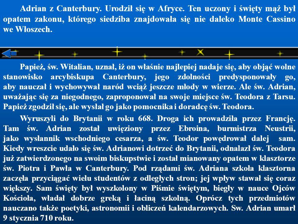 Adrian z Canterbury.Urodził się w Afryce.