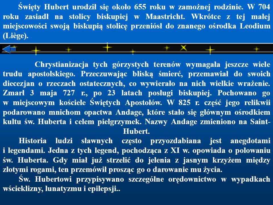 Święty Hubert urodził się około 655 roku w zamożnej rodzinie.