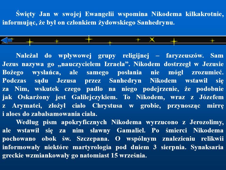 Święty Jan w swojej Ewangelii wspomina Nikodema kilkakrotnie, informując, że był on członkiem żydowskiego Sanhedrynu.