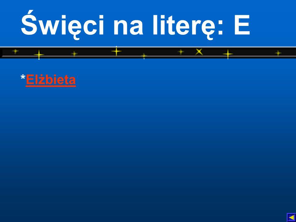 Źródła: www.biblia-patron.com/index.php www.brewiarz.katolik.pl www.imiona.csa.pl/ www.imiona.net.plwww.katolik.pl/biblia/czytania/ www.opoka.org.pl/zycie_kosciola/swieci/ www.patronii.w.interia.pl/ www.pw.marek.ordynariat.opoka.org.pl www.voxdomini.com.pl/sw/kat3.html