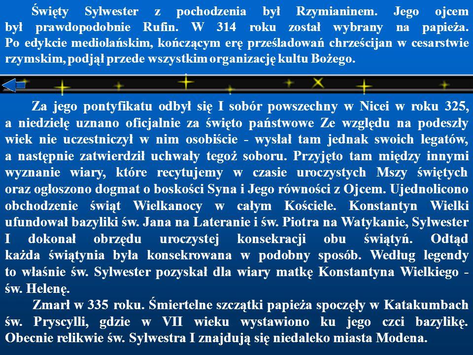 Święty Sylwester z pochodzenia był Rzymianinem.Jego ojcem był prawdopodobnie Rufin.