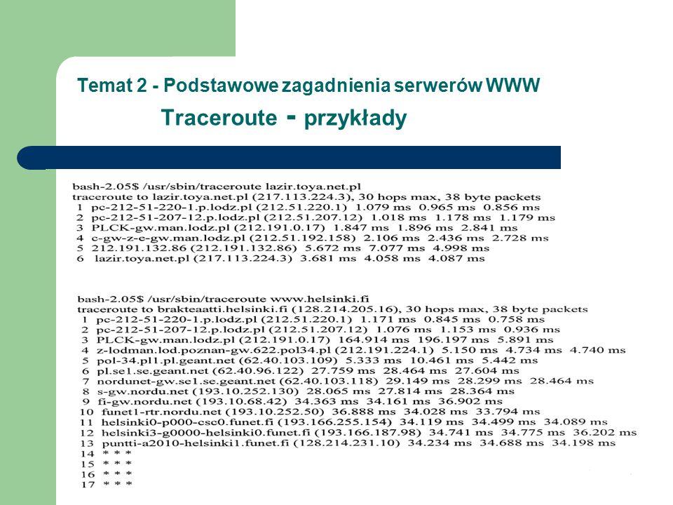 Temat 2 - Podstawowe zagadnienia serwerów WWW Traceroute - przykłady