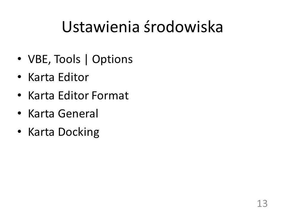 Ustawienia środowiska VBE, Tools | Options Karta Editor Karta Editor Format Karta General Karta Docking 13