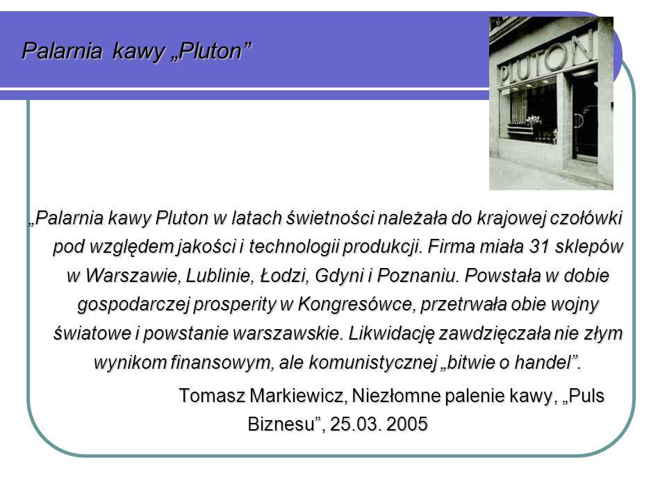 """Palarnia kawy """"Pluton """"Palarnia kawy Pluton w latach świetności należała do krajowej czołówki pod względem jakości i technologii produkcji."""