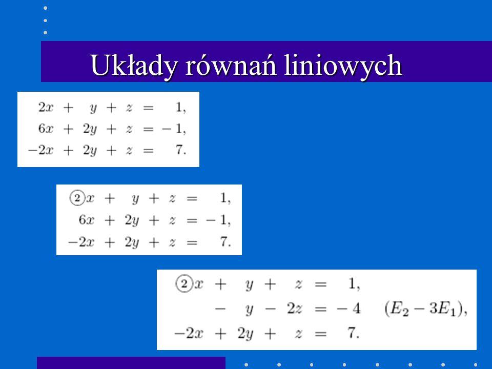 Praktyczny algorytm eliminacji Gaussa 1.Prawidłowy wybór jednostek zmiennych 2.Wybór elementu wiodącego Działa poprawnie w większości przypadków