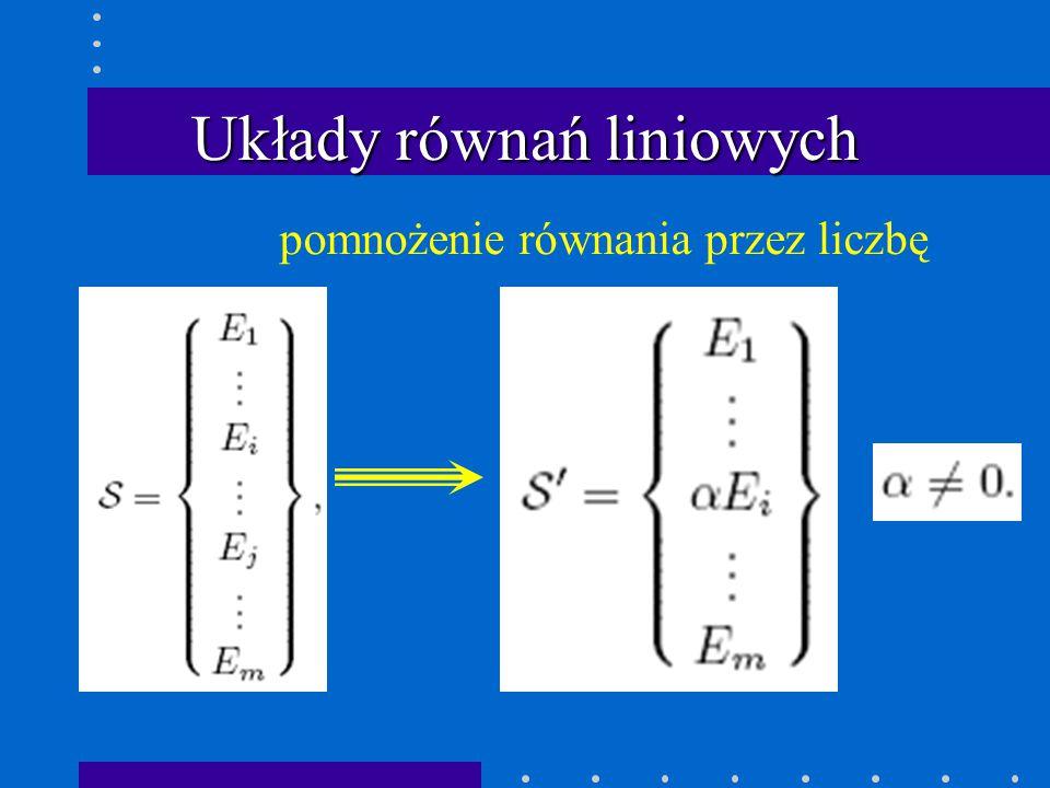Układy równań liniowych pomnożenie równania przez liczbę