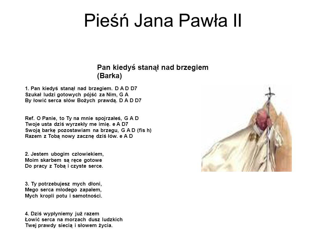 Pieśń Jana Pawła II Pan kiedyś stanął nad brzegiem (Barka) 1.