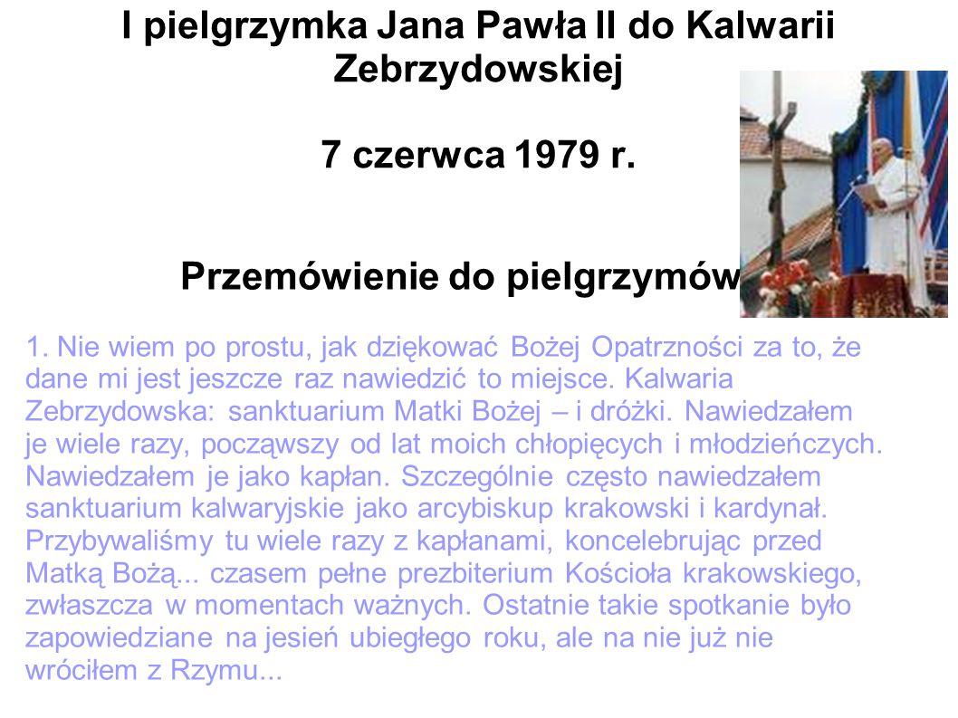 I pielgrzymka Jana Pawła II do Kalwarii Zebrzydowskiej 7 czerwca 1979 r.