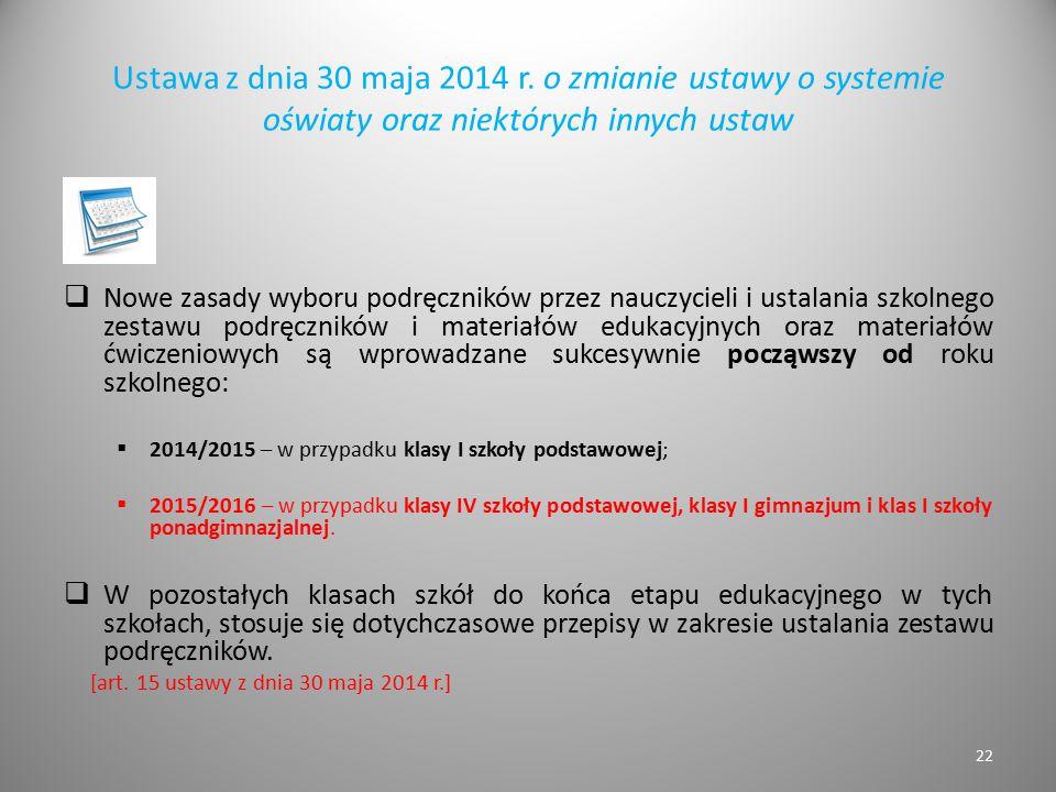 Ustawa z dnia 30 maja 2014 r. o zmianie ustawy o systemie oświaty oraz niektórych innych ustaw  Nowe zasady wyboru podręczników przez nauczycieli i u