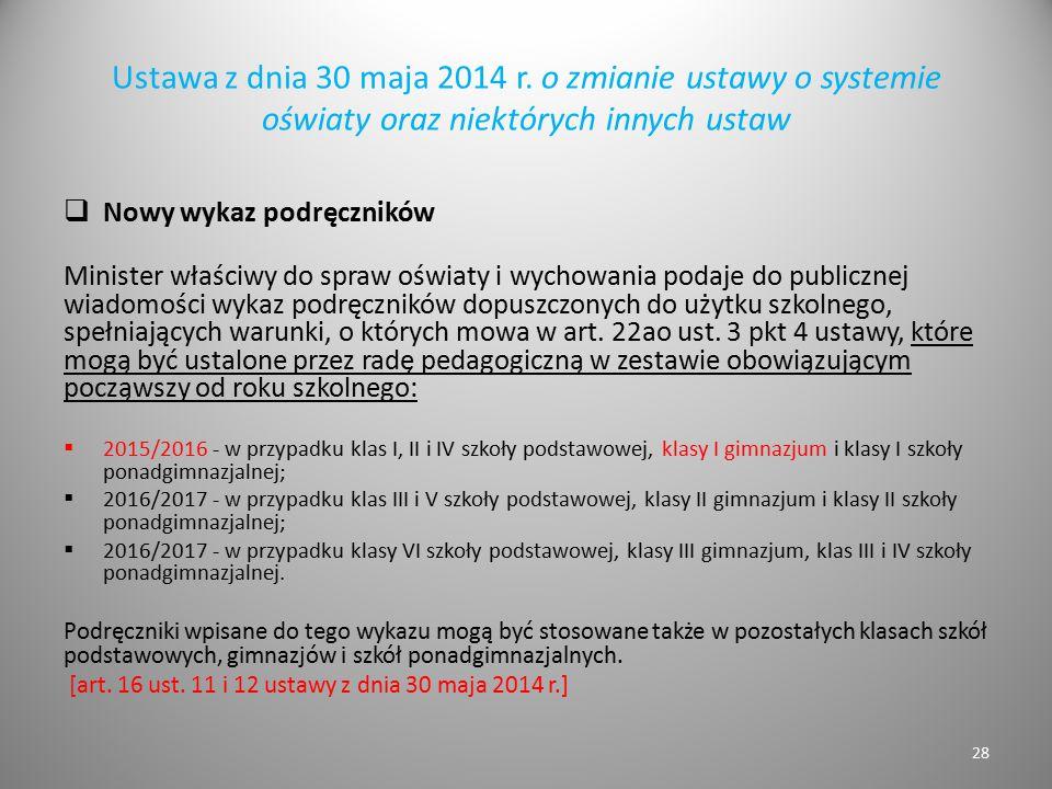 Ustawa z dnia 30 maja 2014 r. o zmianie ustawy o systemie oświaty oraz niektórych innych ustaw  Nowy wykaz podręczników Minister właściwy do spraw oś