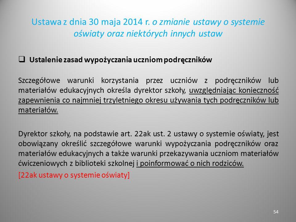 Ustawa z dnia 30 maja 2014 r. o zmianie ustawy o systemie oświaty oraz niektórych innych ustaw  Ustalenie zasad wypożyczania uczniom podręczników Szc