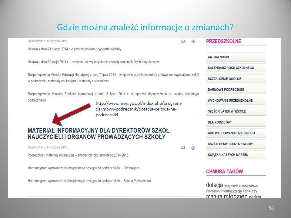 Gdzie można znaleźć informacje o zmianach? 58 http://www.men.gov.pl/index.php/program- darmowy-podrecznik/dotacja-celowa-na- podreczniki