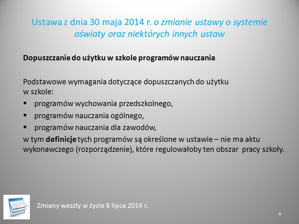 Ustawa z dnia 30 maja 2014 r. o zmianie ustawy o systemie oświaty oraz niektórych innych ustaw Dopuszczanie do użytku w szkole programów nauczania Pod