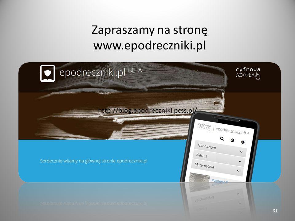 Zapraszamy na stronę www.epodreczniki.pl http://blog.epodreczniki.pcss.pl/ 61