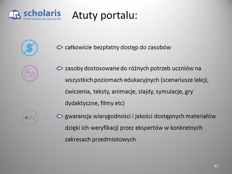 Atuty portalu: całkowicie bezpłatny dostęp do zasobów zasoby dostosowane do różnych potrzeb uczniów na wszystkich poziomach edukacyjnych (scenariusze