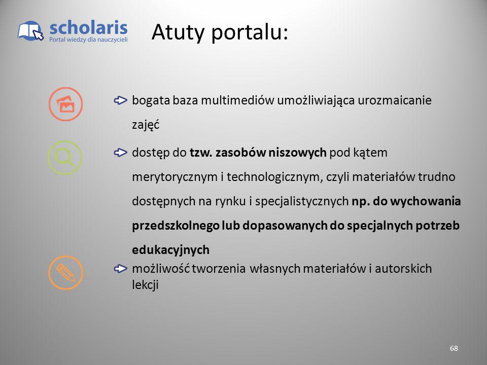 Atuty portalu: bogata baza multimediów umożliwiająca urozmaicanie zajęć dostęp do tzw. zasobów niszowych pod kątem merytorycznym i technologicznym, cz