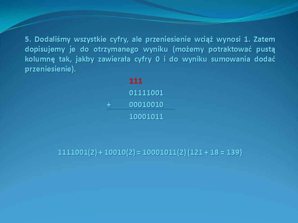 Liczby ujemne w systemie dwójkowym a) Standardowy sposób zapisu: Zapis z tzw.