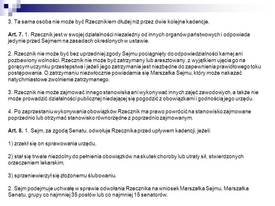 3.Uchwałę Sejmu o odwołaniu Rzecznika Marszałek Sejmu przesyła niezwłocznie Marszałkowi Senatu.