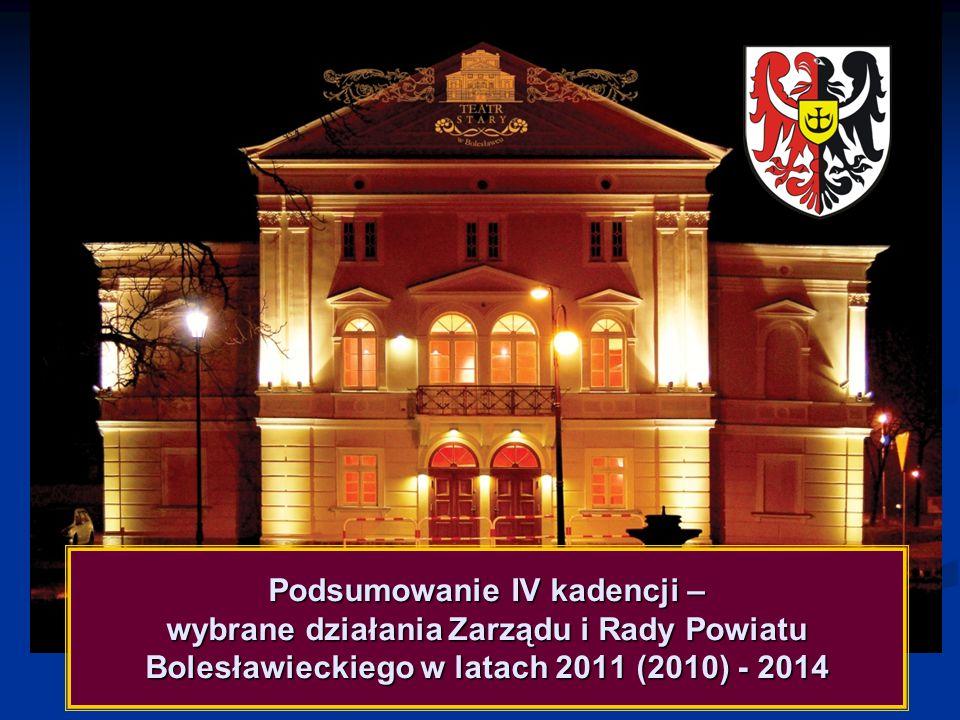 Podsumowanie IV kadencji – wybrane działania Zarządu i Rady Powiatu Bolesławieckiego w latach 2011 (2010) - 2014
