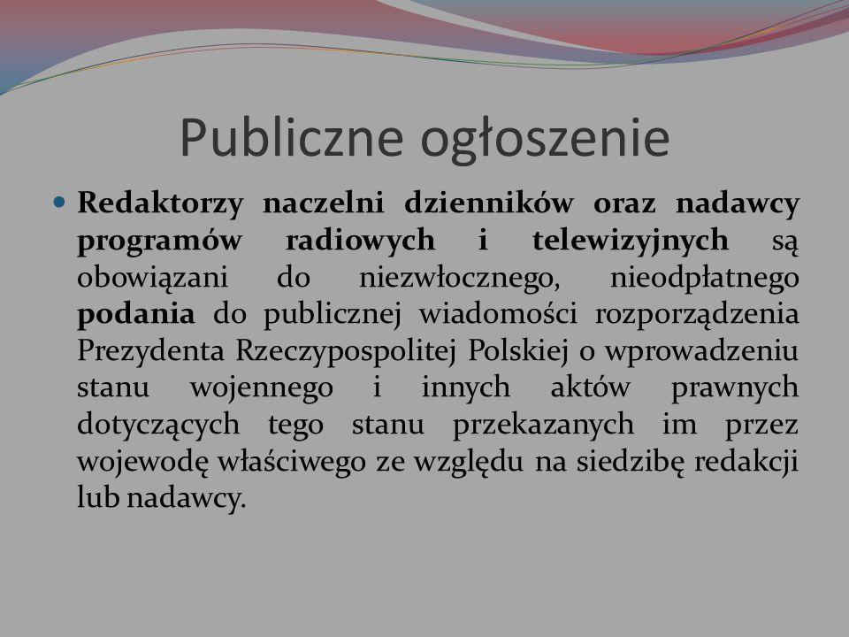 Publiczne ogłoszenie Redaktorzy naczelni dzienników oraz nadawcy programów radiowych i telewizyjnych są obowiązani do niezwłocznego, nieodpłatnego pod