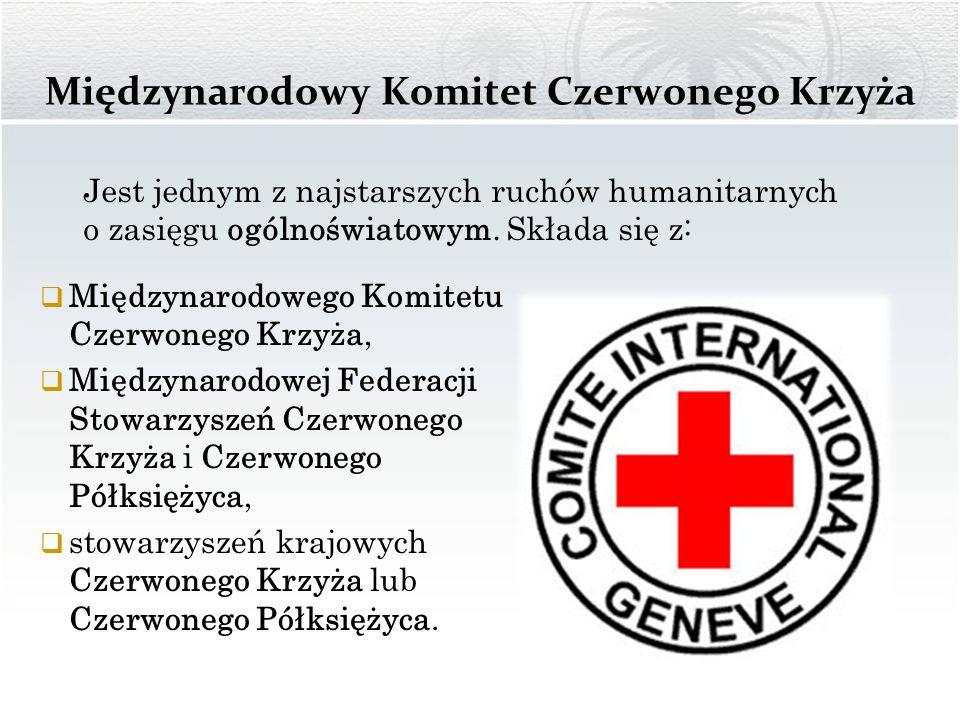 Międzynarodowy Komitet Czerwonego Krzyża Jest jednym z najstarszych ruchów humanitarnych o zasięgu ogólnoświatowym. Składa się z:  Międzynarodowego K
