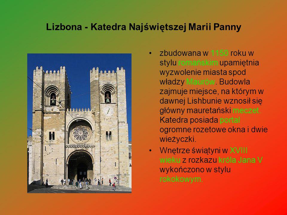 Lizbona - Katedra Najświętszej Marii Panny zbudowana w 1150 roku w stylu romańskim upamiętnia wyzwolenie miasta spod władzy Maurów. Budowla zajmuje mi