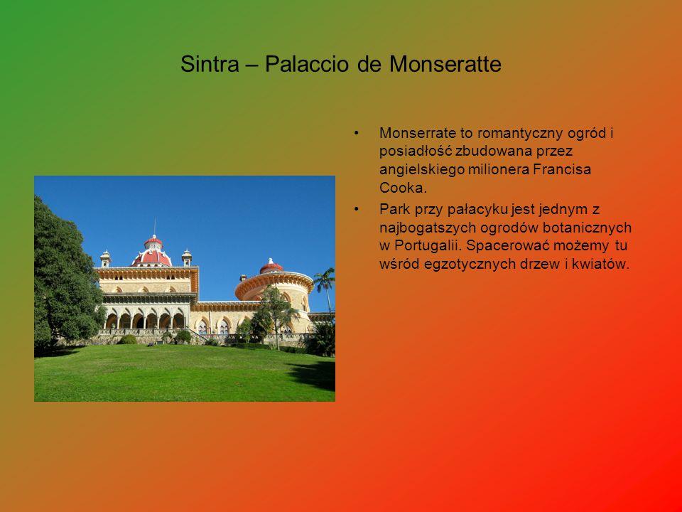 Sintra – Palaccio de Monseratte Monserrate to romantyczny ogród i posiadłość zbudowana przez angielskiego milionera Francisa Cooka. Park przy pałacyku