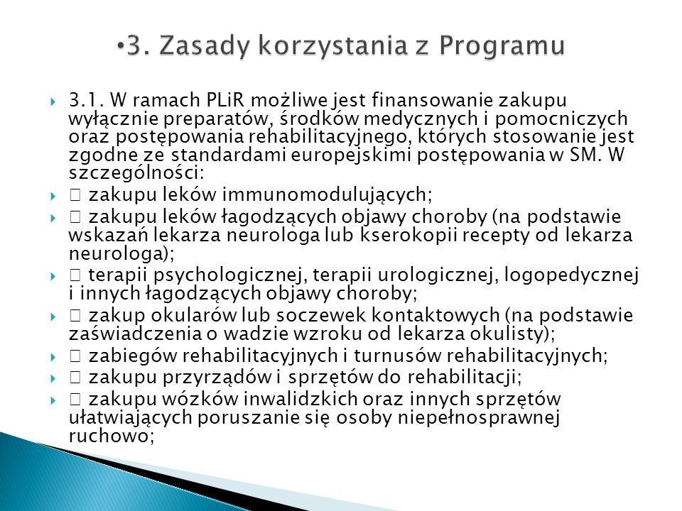 3.1. W ramach PLiR możliwe jest finansowanie zakupu wyłącznie preparatów, środków medycznych i pomocniczych oraz postępowania rehabilitacyjnego, któ