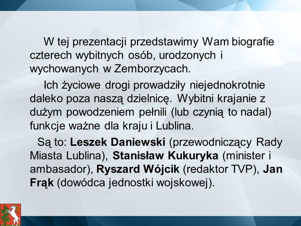 W tej prezentacji przedstawimy Wam biografie czterech wybitnych osób, urodzonych i wychowanych w Zemborzycach. Ich życiowe drogi prowadziły niejednokr