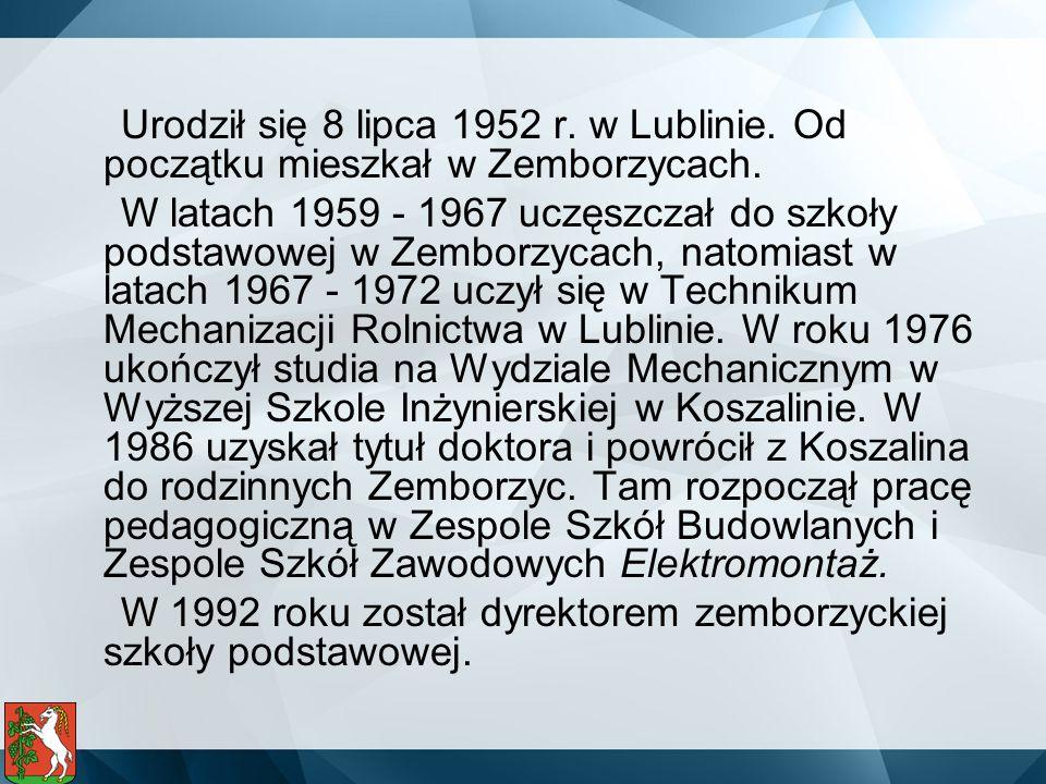 Urodził się 8 lipca 1952 r. w Lublinie. Od początku mieszkał w Zemborzycach. W latach 1959 - 1967 uczęszczał do szkoły podstawowej w Zemborzycach, nat