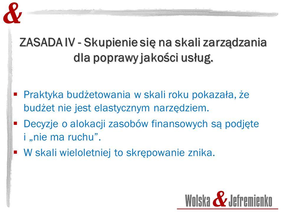 ZASADA IV - Skupienie się na skali zarządzania dla poprawy jakości usług.