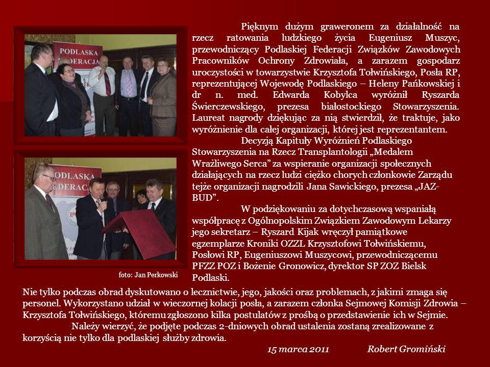 Pięknym dużym graweronem za działalność na rzecz ratowania ludzkiego życia Eugeniusz Muszyc, przewodniczący Podlaskiej Federacji Związków Zawodowych P