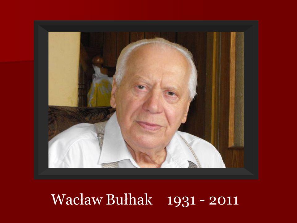 Wacław Bułhak 1931 - 2011