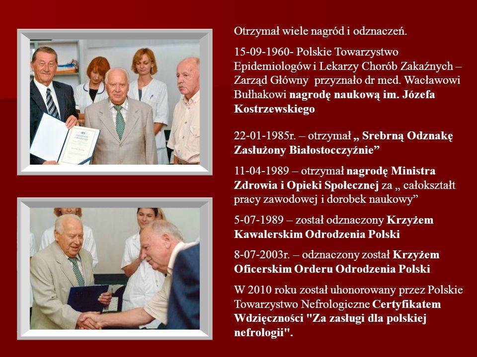Otrzymał wiele nagród i odznaczeń. 15-09-1960- Polskie Towarzystwo Epidemiologów i Lekarzy Chorób Zakaźnych – Zarząd Główny przyznało dr med. Wacławow