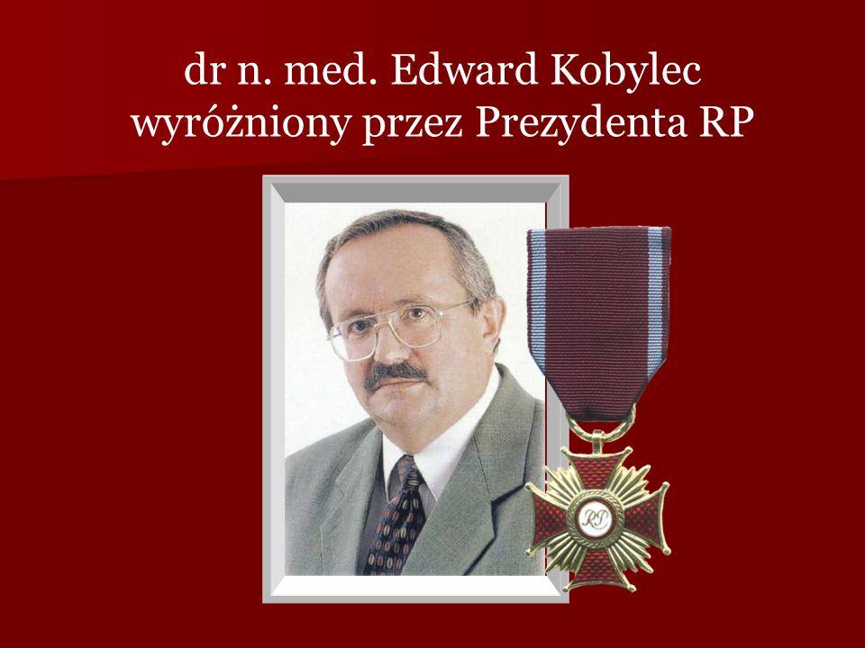 dr n. med. Edward Kobylec wyróżniony przez Prezydenta RP