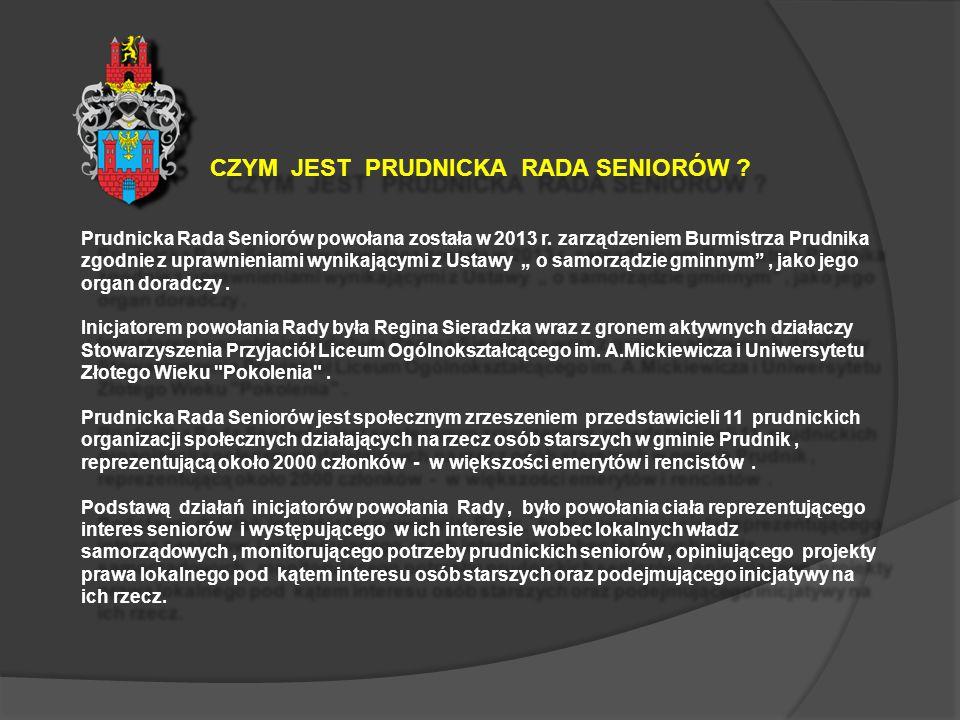 CZYM JEST PRUDNICKA RADA SENIORÓW . Prudnicka Rada Seniorów powołana została w 2013 r.