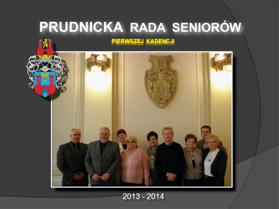 PRUDNICKA RADA SENIORÓW PIERWSZEJ KADENCJI 2013 - 2014