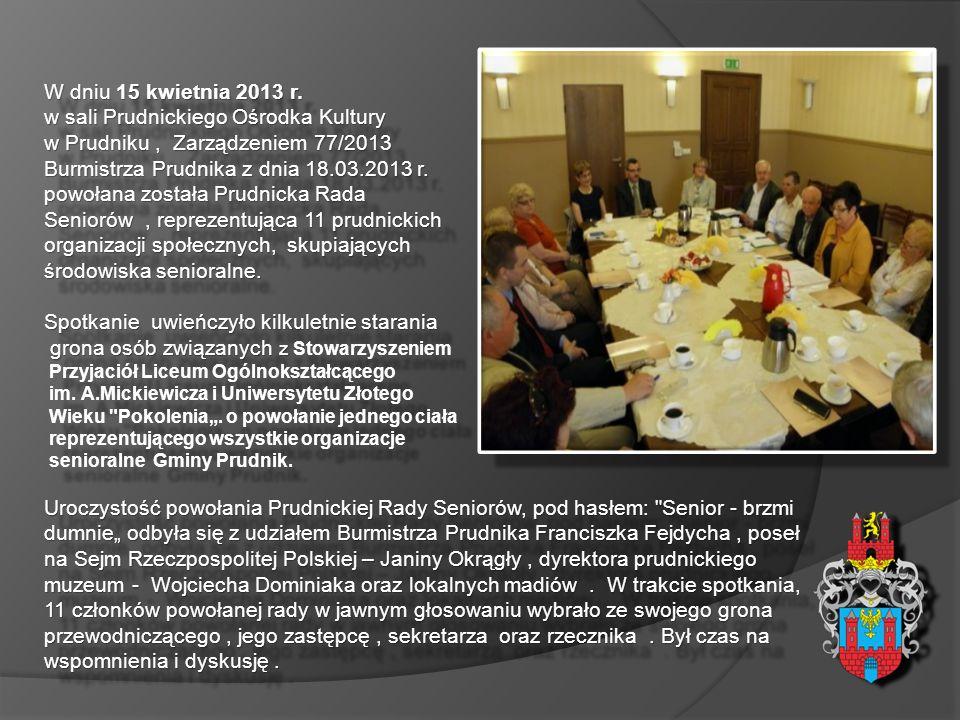 W dniu 15 kwietnia 2013 r. w sali Prudnickiego Ośrodka Kultury w Prudniku, Zarządzeniem 77/2013 Burmistrza Prudnika z dnia 18.03.2013 r. powołana zost