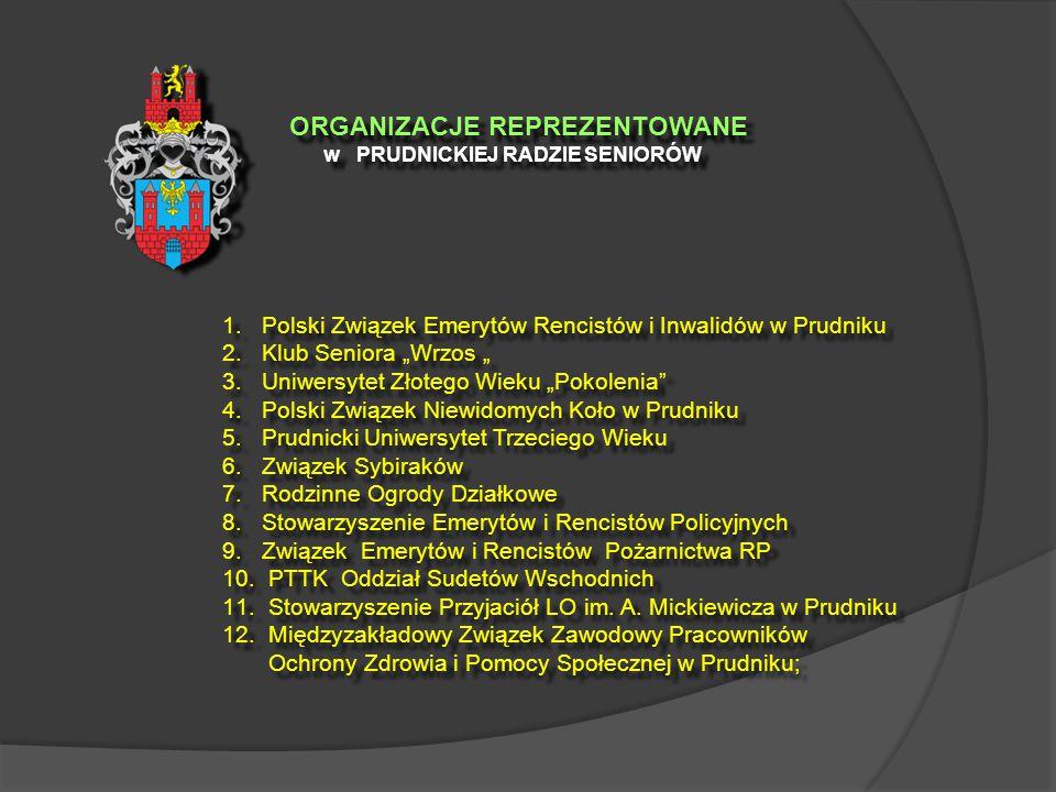 ORGANIZACJE REPREZENTOWANE w PRUDNICKIEJ RADZIE SENIORÓW ORGANIZACJE REPREZENTOWANE w PRUDNICKIEJ RADZIE SENIORÓW 1. Polski Związek Emerytów Rencistów
