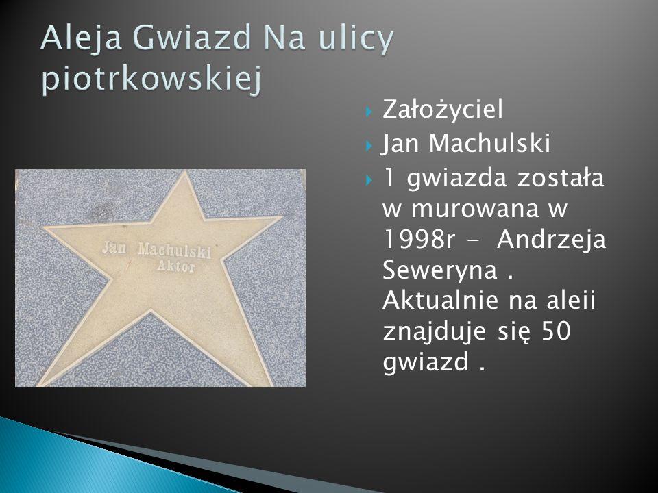  Założyciel  Jan Machulski  1 gwiazda została w murowana w 1998r - Andrzeja Seweryna. Aktualnie na aleii znajduje się 50 gwiazd.