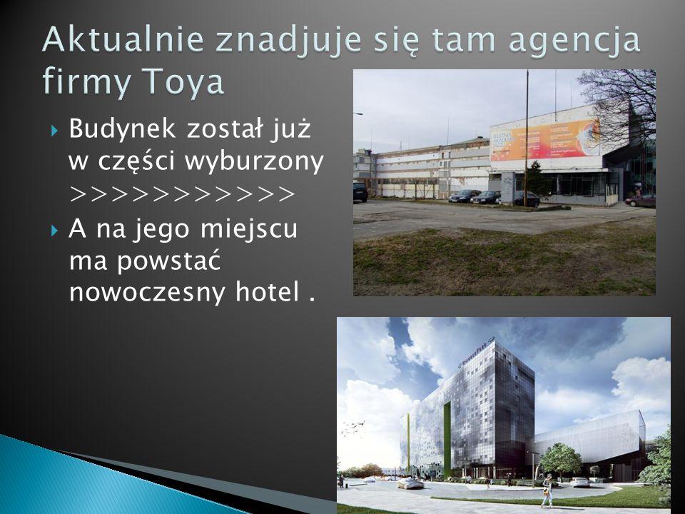  Budynek został już w części wyburzony >>>>>>>>>>>  A na jego miejscu ma powstać nowoczesny hotel.